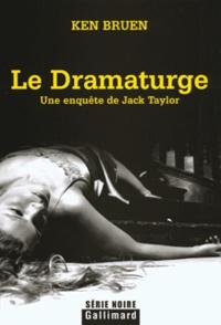 Ken Bruen - Le Dramaturge - Une enquête de Jack Taylor.