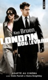 Ken Bruen - London boulevard.