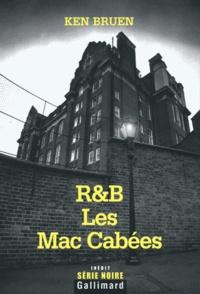 Ken Bruen - R&B Tome 3 : Les Mac Cabés.