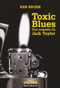 Ken Bruen - Toxic Blues - Une enquête de Jack Taylor.