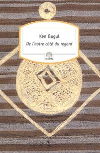 Ken Bugul - De l'autre côté du regard.
