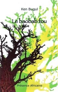 Ken Bugul - Le baobab fou.