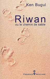 Ken Bugul - Riwan ou Le chemin de sable.
