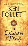 Ken Follett - A Column of Fire.