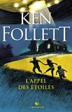 Ken Follett - L'appel des étoiles.
