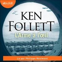 Ken Follett - L'arme à l'oeil.