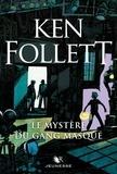 Ken Follett - Le mystère du gang masqué.