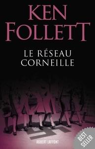 Le Réseau Corneille - Ken Follett - Format ePub - 9782221132425 - 9,99 €