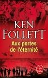 Ken Follett - Le siècle Tome 3 : Aux portes de l'éternité.