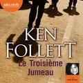 Ken Follett - Le Troisième Jumeau.