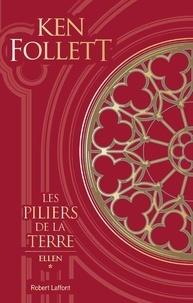 Ken Follett - Les Piliers de la Terre Tome 1 : Ellen.