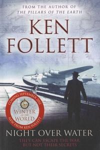 Ken Follett - Night over Water.