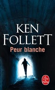 Ken Follett - Peur blanche.