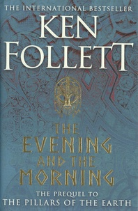 Ken Follett - The Evening and the Morning.