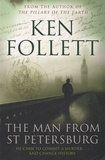 Ken Follett - The Man from St Petersburg.
