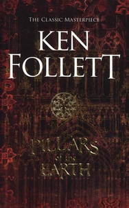 Ken Follett - The Pillars of the Earth.