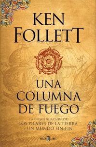 Ken Follett - Una columna de fuego.