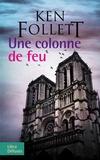 Ken Follett - Une colonne de feu - 2 volumes.