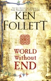 Ken Follett - World Without End.