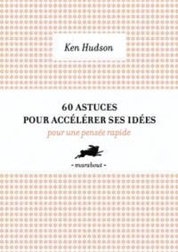 Ken Hudson - 60 outils pour accélérer les idées.