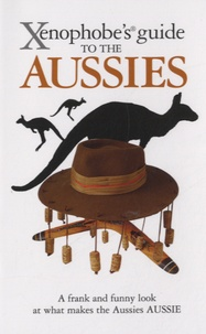 Ken Hunt - Xenophobe's Guide to the Aussies.