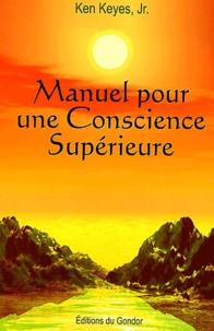 Ken Jr Keyes - Manuel pour une conscience supérieure.