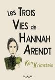 Ken Krimstein - Les Trois Vies de Hannah Arendt.