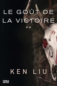 Ken Liu - La dynastie dents de lion Tome 2 : Le Goût de la Victoire.