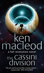 Ken MacLeod - The Cassini Division - Book Three: The  Fall Revolution Series.