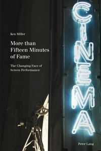 Ken Miller - More than Fifteen Minutes of Fame - The Changing Face of Screen Performance.