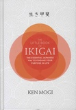 Ken Mogi - The Little Book of Ikigai - The Essential Japanese Way to Finding Your Purpose in Life.