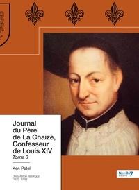 Goodtastepolice.fr Journal du Père de La Chaize, confesseur de Louis XIV - Tome 3, Confidences d'un homme de foi - 1679 Image
