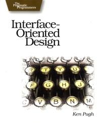 Ken Pugh - Interface-Oriented Design.
