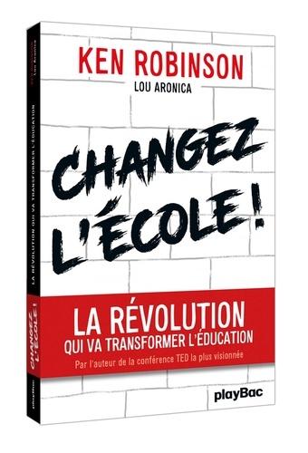 Changer l'école. La révolution qui va transformer l'éducation