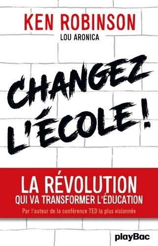 Changez l'école !. La révolution qui va transformer l'éducation