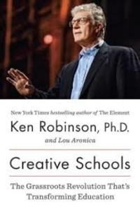 Ken Robinson - Creative Schools - The Grassroots Revolution That's Transforming Education.