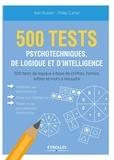 Ken Russel et Philip Carter - 500 tests psychotechniques de logique et d'intelligence - 500 tests de logique à base de chiffres, formes, lettres et mots à résoudre.