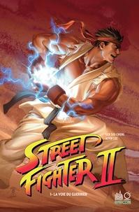 Ken Siu-Chong et Alvin Lee - Street Fighter II Tome 1 : La voie du guerrier.