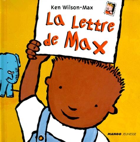 Ken Wilson-Max - La lettre de Max.