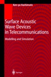 Ken-ya Hashimoto - Surface Acoustic Wave Devices in Telecommunications. - Modelling and Simulation.