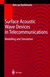 Surface Acoustic Wave Devices in Telecommunications.- Modelling and Simulation - Ken-ya Hashimoto |
