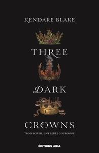 Kendare Blake - Three Dark Crowns.