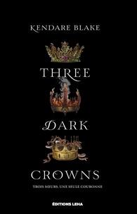 Kendare Blake - Three Dark Crowns - Tome 1.