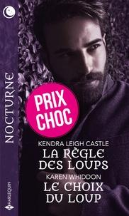 Kendra Leigh Castle et Karen Whiddon - La règle des loups - Le choix du loup.