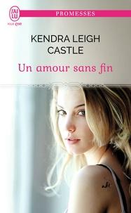 Kendra Leigh Castle - Un amour sans fin.