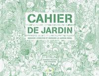 Kendra Wilson et Sam Piyanesa - Cahier de jardin - Imagine, conçois et dessine le jardin idéal.