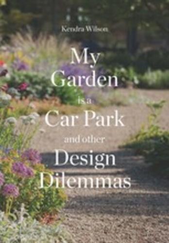 Kendra Wilson - My garden is a car park.