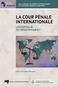 Kenfo joseph Tchinda - La Cour pénale internationale - Leucophilie ou négrophobie?.