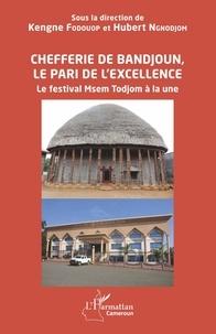 Kengne Fodouop et Hubert Ngnodjom - Chefferie de Bandjoun, le pari de l'excellence - Le festival Msem Todjom à la une.