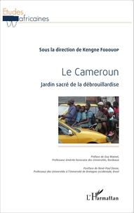 Kengne Fodouop - Le Cameroun - Jardin sacré de la débrouillardise.
